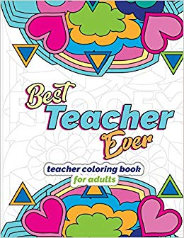Amazon.com: Best Teacher Ever: Teacher Coloring Book for.