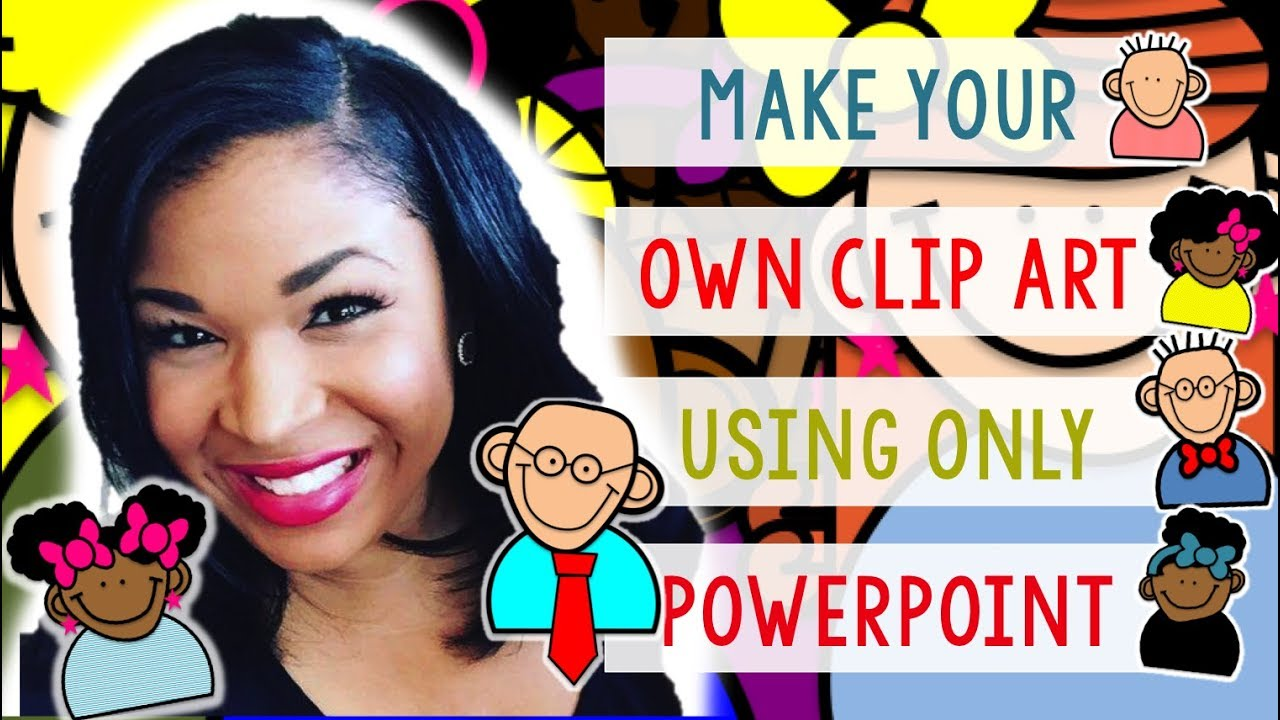 Create Your Own Clip Art Using POWERPOINT!.