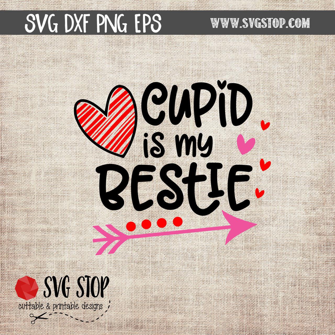 Cupid Is My Bestie.