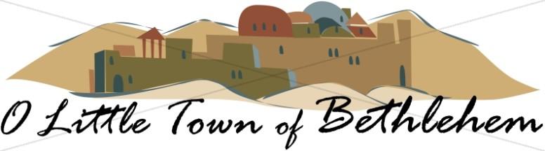 O Little Town of Bethlehem.