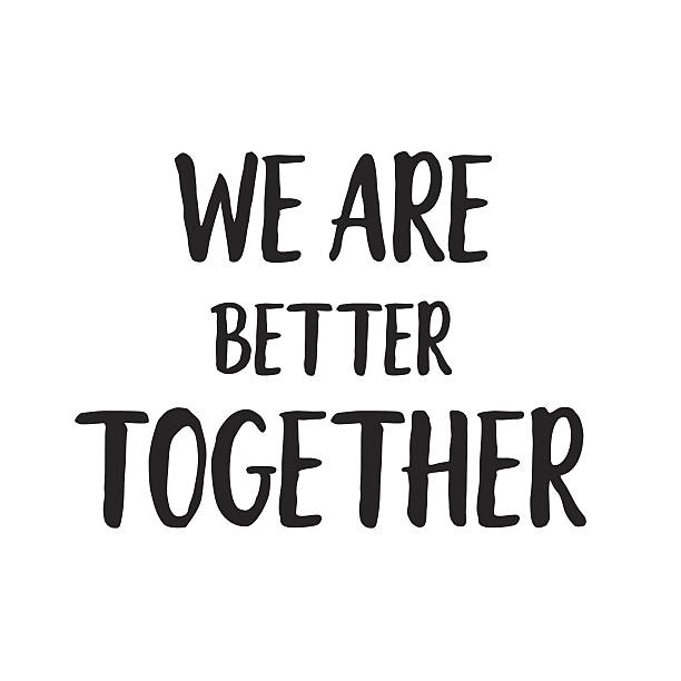 "We\'re Better Together""."