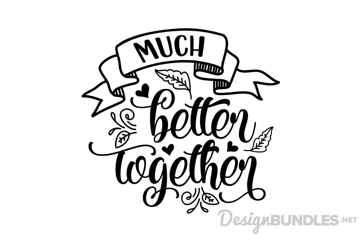 Much better together.