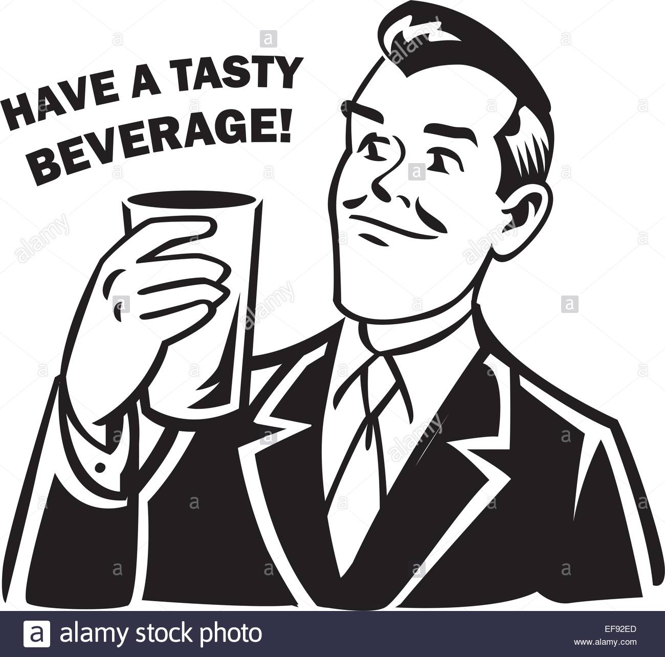 A Man Holding A Glass With The Words Have A Tasty Beverage! Above.