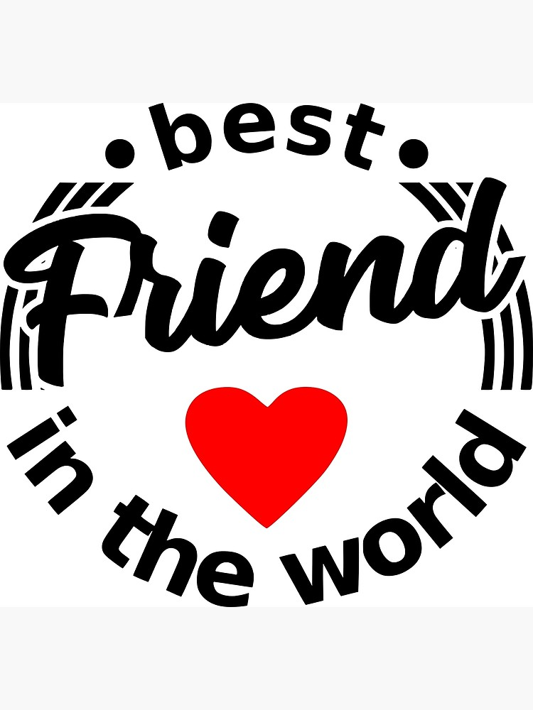 Best friend in the world with sweet heart graphic BFF.
