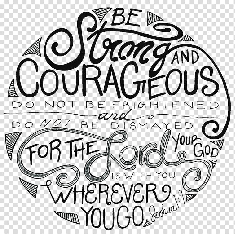 Be Strong and Courageous text, Chapters and verses of the.
