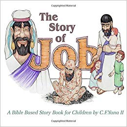 The Story of Job: A Bible Based Story Book for Children.