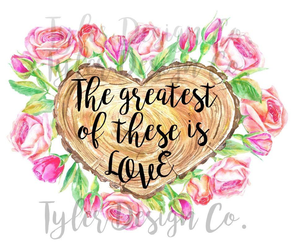 Greatest of these is Love.