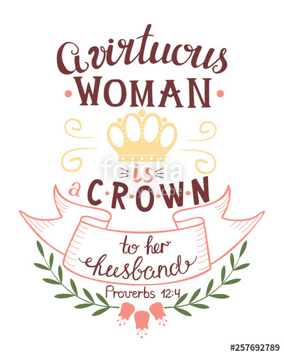 Hand lettering with bible verse A virtuous womn is the crown.