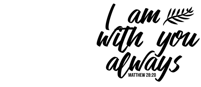 Download Free png Bible verse Matthew 28:20 I am with you always.