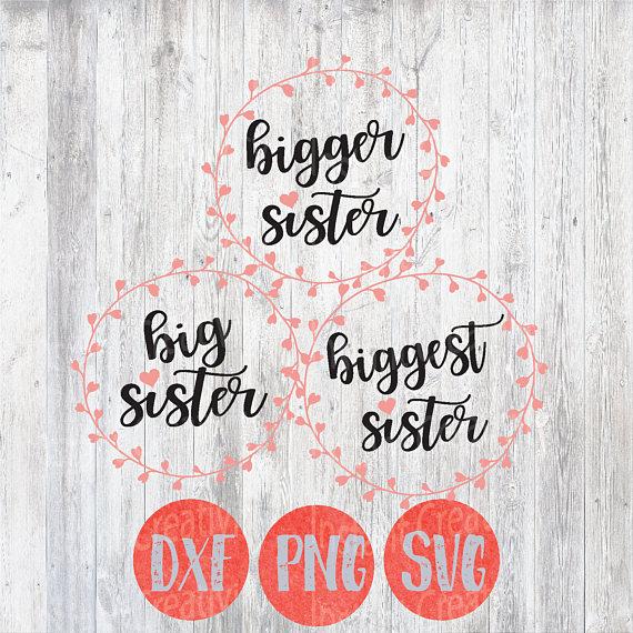 Big Sister Bigger Biggest Little SVG Cutting File Design.