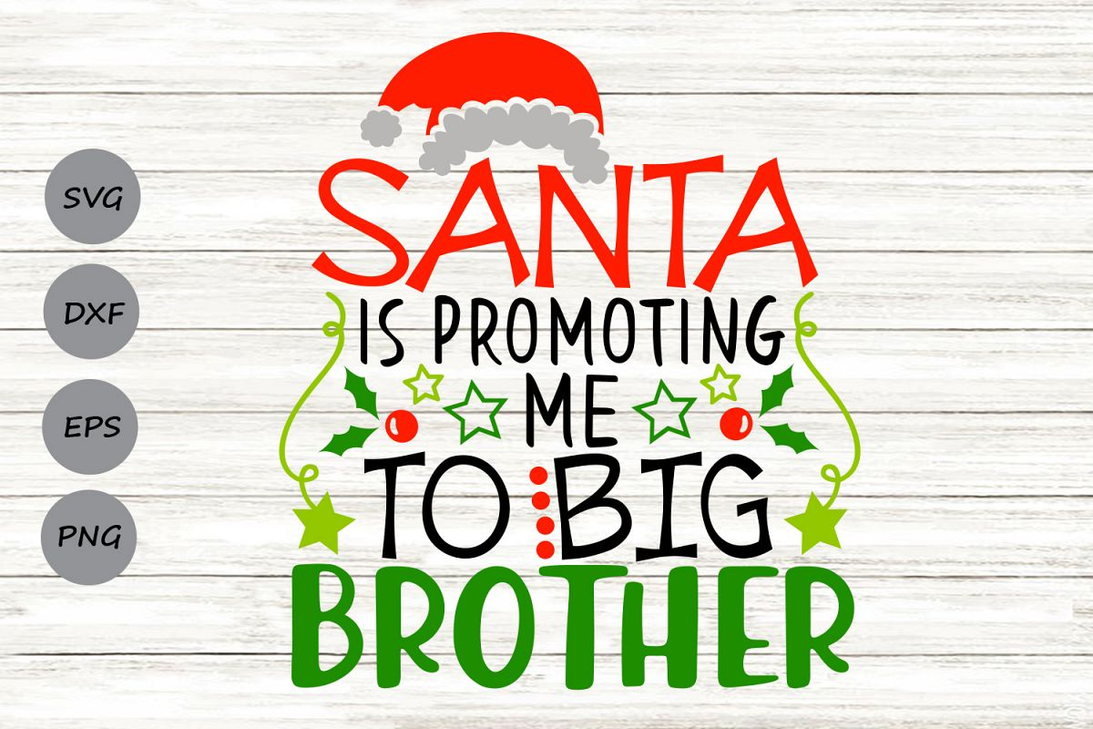 Santa Is Promoting Me To Big Brother Svg, Christmas Svg..