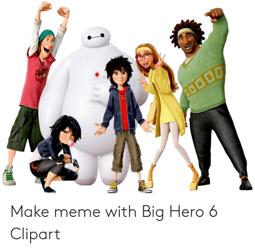 Make Meme With Big Hero 6 Clipart.