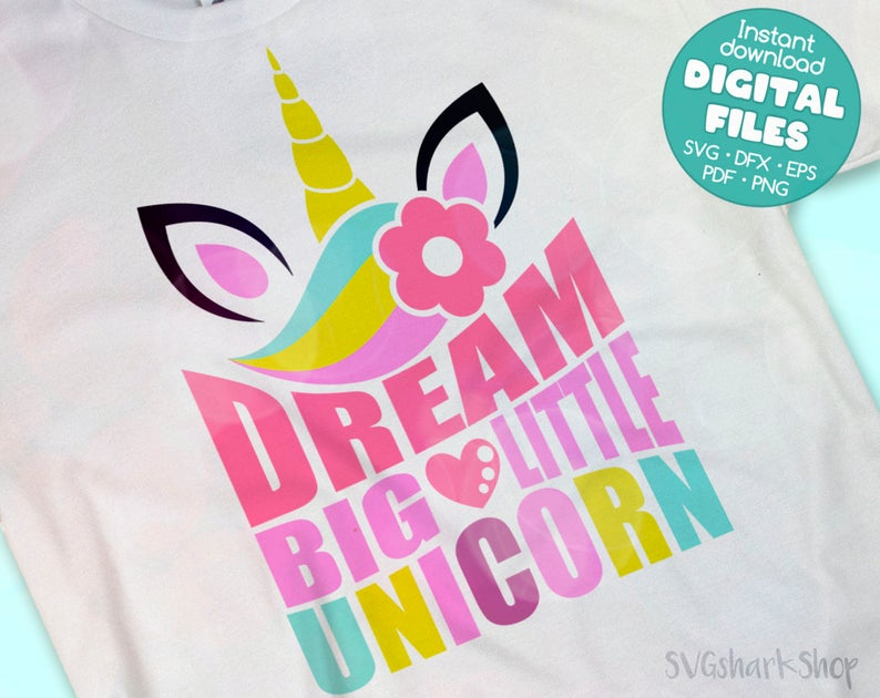Unicorn SVG file, Unicorn Clipart, Dream Big Little Unicorn.