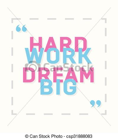 Vector of Hard work, dream big.