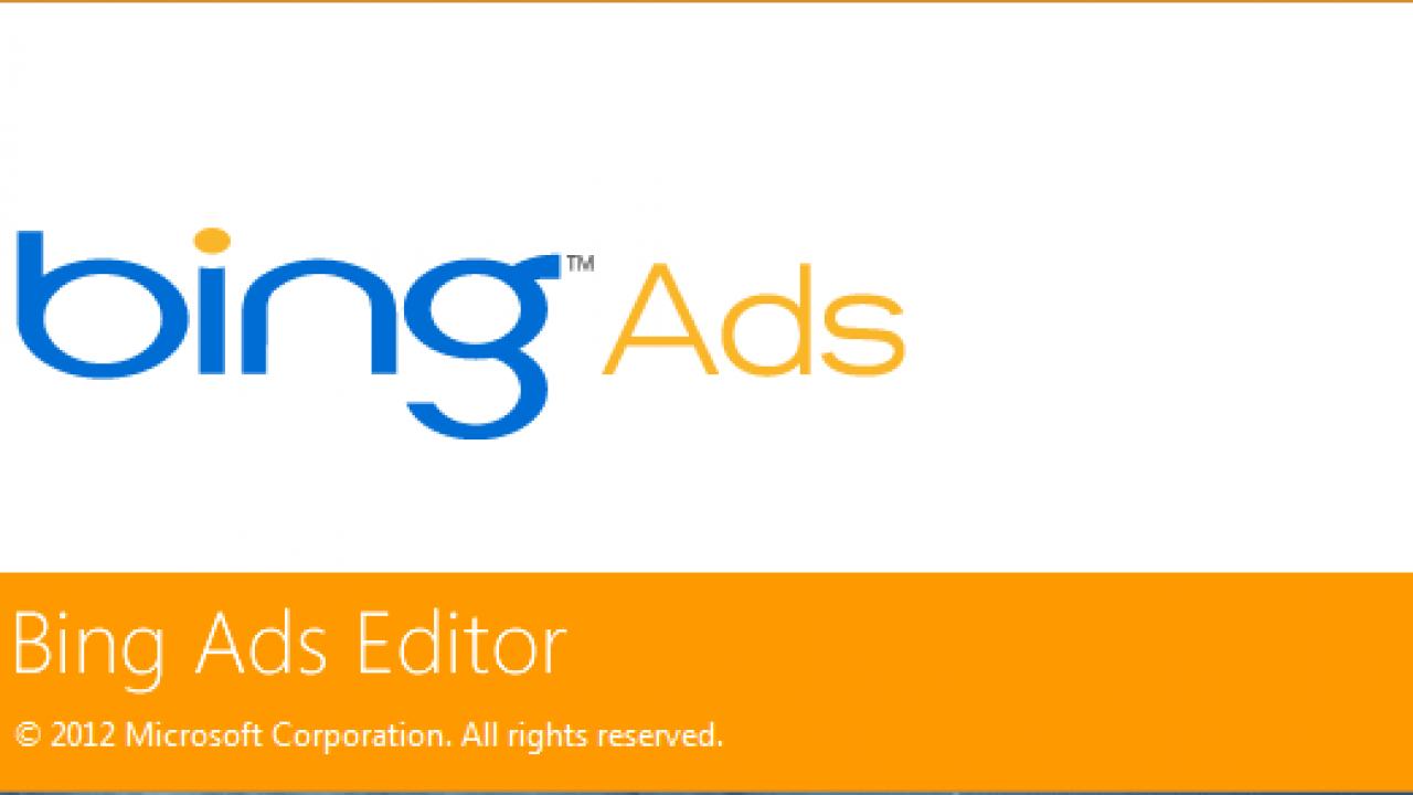 Microsoft´s Updated Bing Ads Editor 10.9 Brings Major Performance.