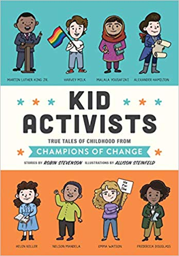 Kid Activists: True Tales of Childhood from Champions of.