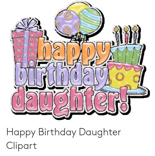 Happy Daughter Happy Birthday Daughter Clipart.