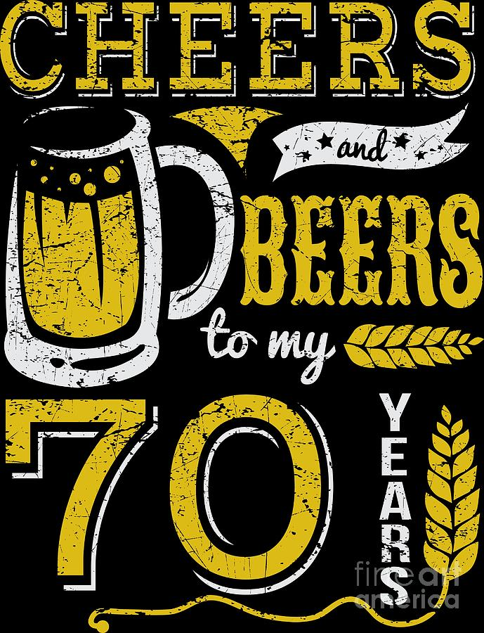 Cheers And Beers 70th Birthday Gift Idea.