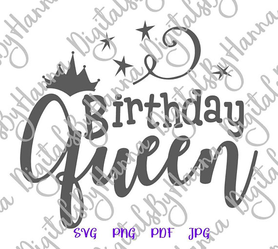 Birthday Queen SVG Crown Clipart Ladys Gift Tee Sign Outfit Print Silhouette.
