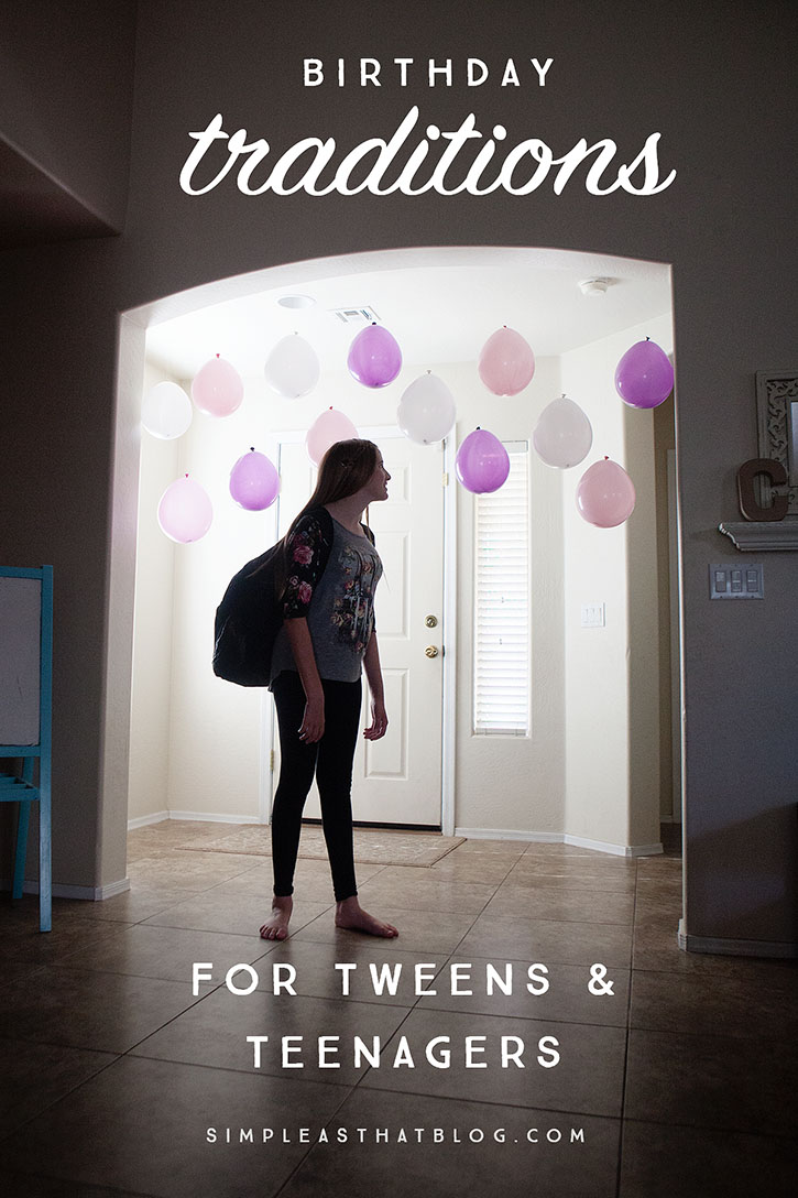 Birthday Traditions for Tweens and Teenagers.