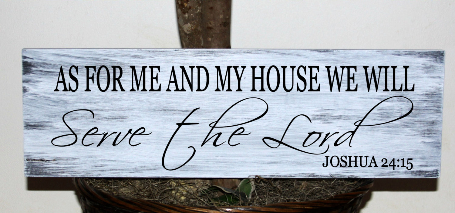 Primitive As for me and my house we will serve the Lord wood.