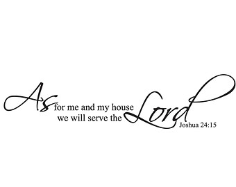 Black And White Clipart Of As For Me And My House We Shall Serve.