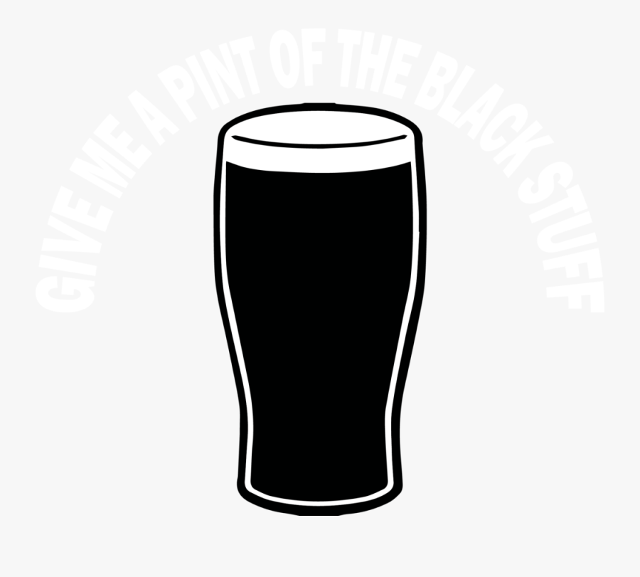 Give Me A Pint Of The Black Stuff.