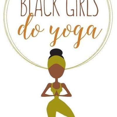 Black Girls Do Yoga on Twitter: