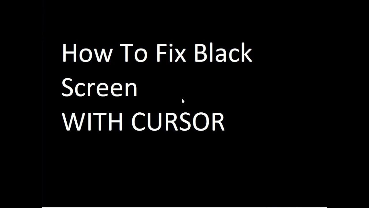Black Screen With Cursor On Windows 7 FIX [Tutorial].