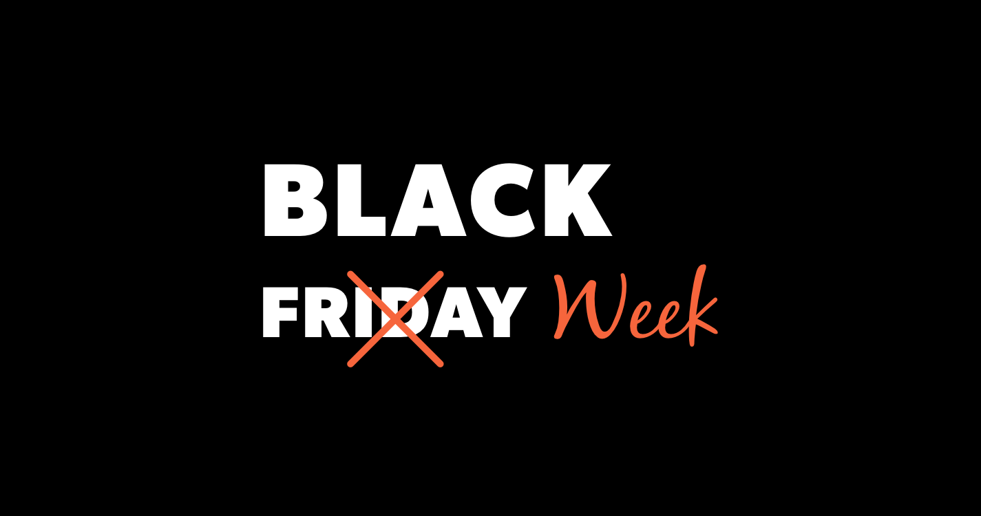 Black Friday is dead! Say hello to Black Week.