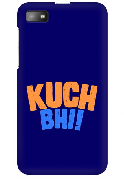 Kuch Bhi For BlackBerry Z10.