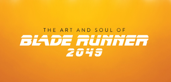The Art and Soul of Blade Runner 2049.