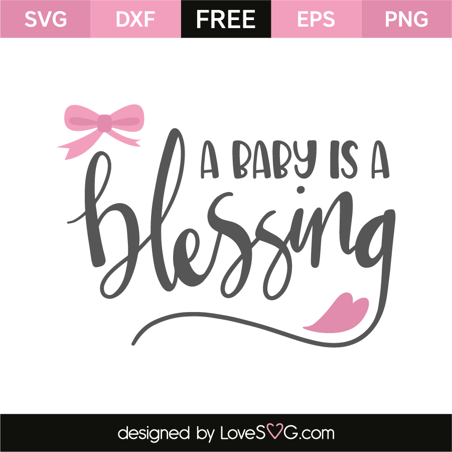 A baby is a blessing.