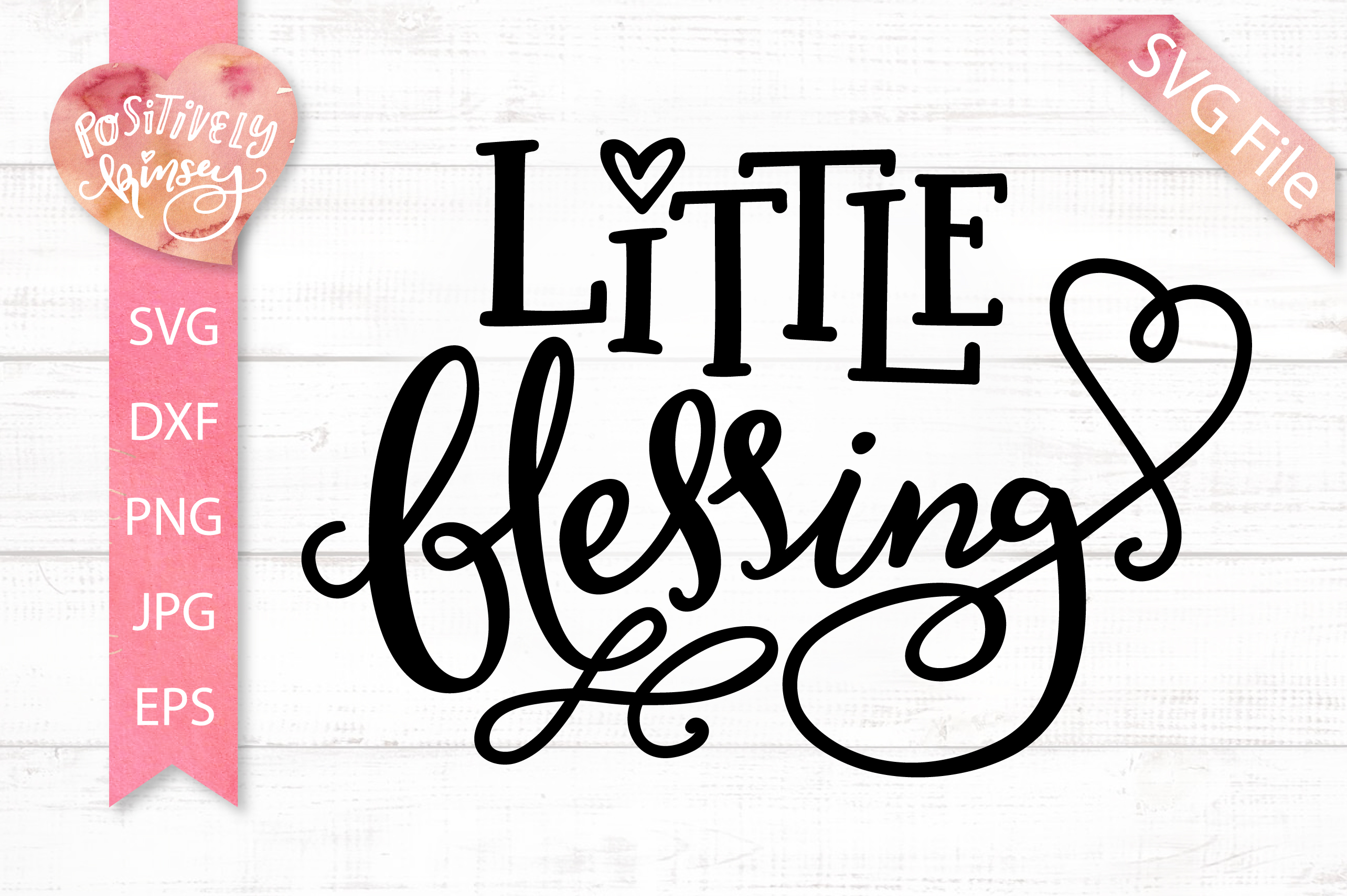 Little Blessing SVG DXF PNG EPS JPG Cute Baby SVG Cut FIle.