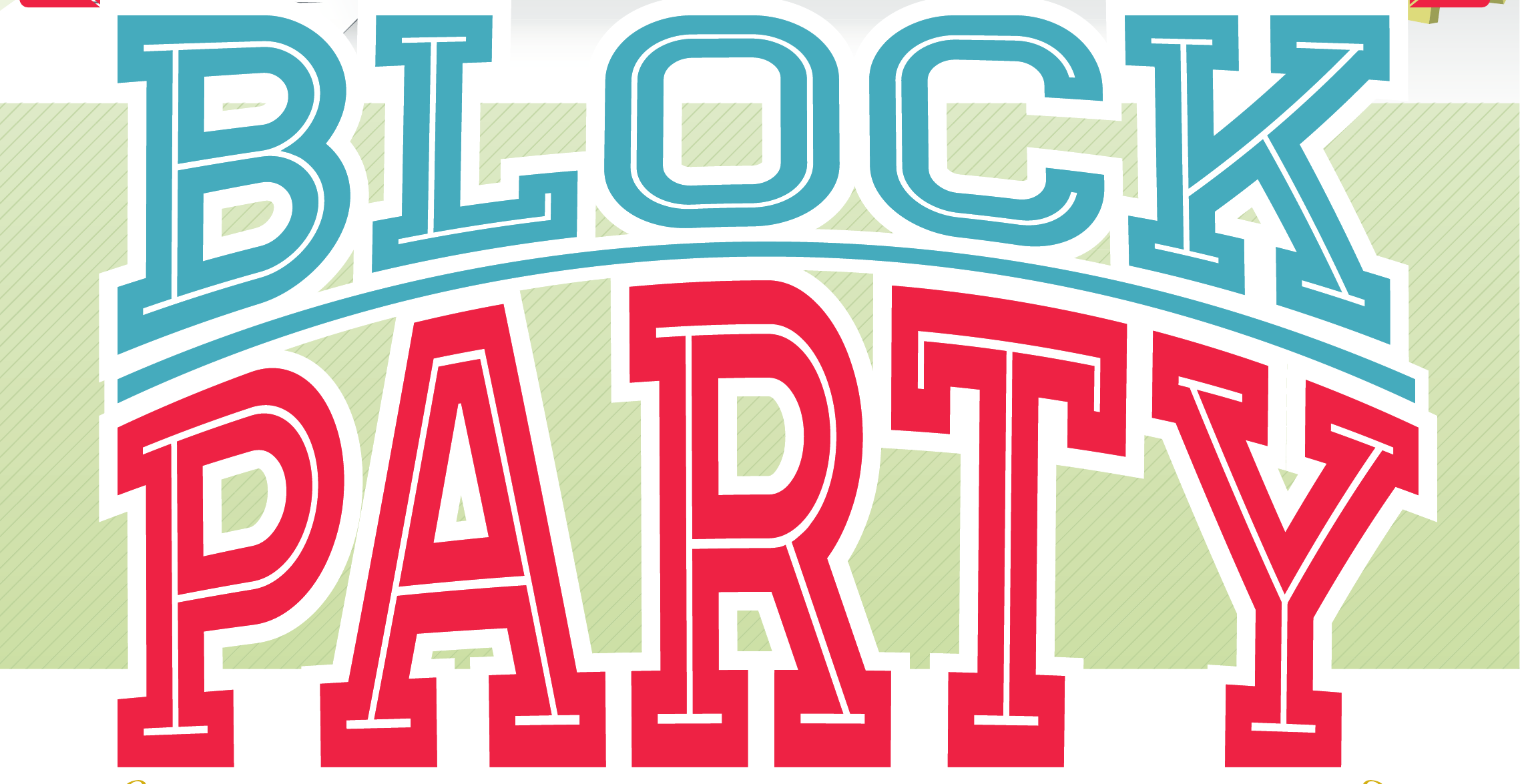 UNITY IN THE COMMUNITY BLOCK PARTY SCHEDULED FOR SATURDAY.