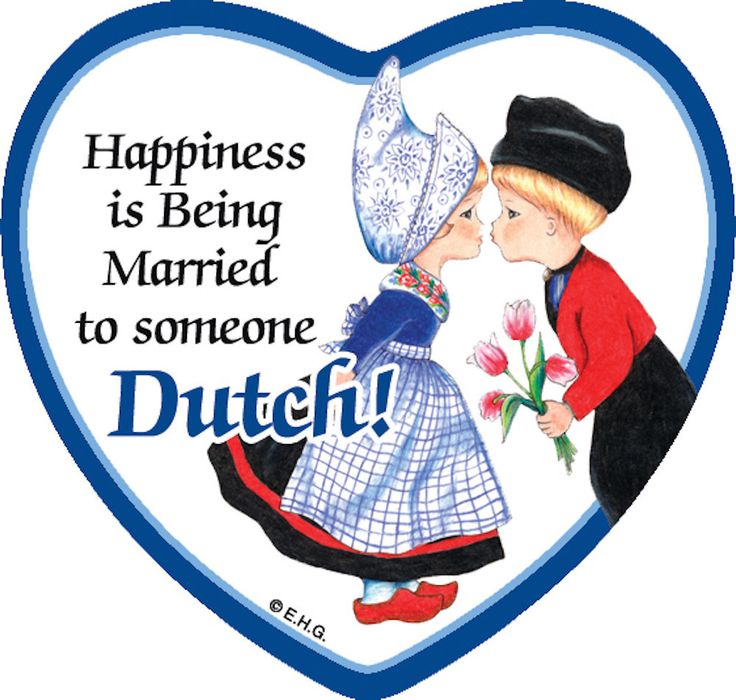 1000+ images about If you ain't Dutch.. on Pinterest.