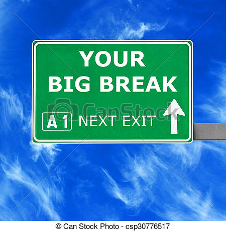 Clipart of YOUR BIG BREAK road sign against clear blue sky.
