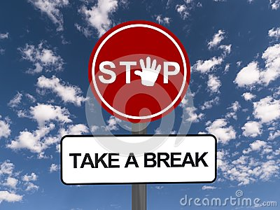 Stop And Take Break Sign Stock Photos.