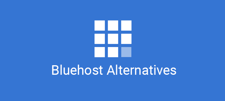 7 Best Bluehost Alternatives for 2019 (Compared & Reviewed).