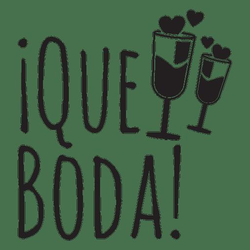 Que boda spanish wedding phrase.