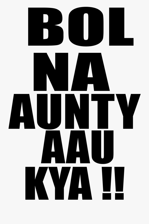 Bol Na Aunty Aau Kya Png , Free Transparent Clipart.