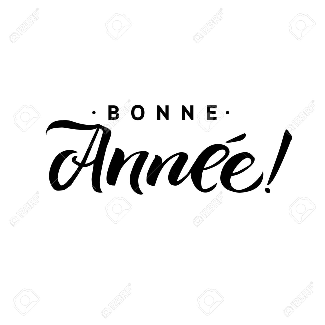 Bonne Annee. Happy New Year Calligraphy in French. Greeting Card...