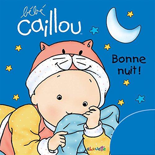 Bébé Caillou: Bonne nuit !: Livre en tissu: Amazon.ca: Pierre.