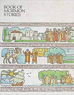 Book of Mormon Stories: Church of Jesus Christ of Latter.
