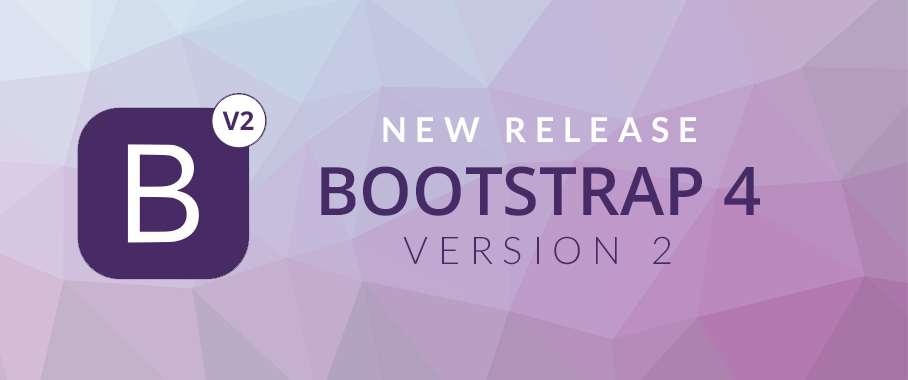 Bootstrap 4 Version 2 Released!.