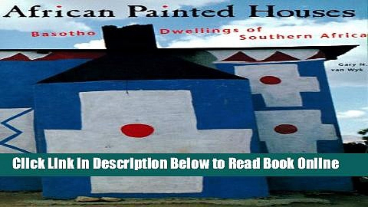Read African Painted Houses: Basotho Dwellings of Southern Africa.