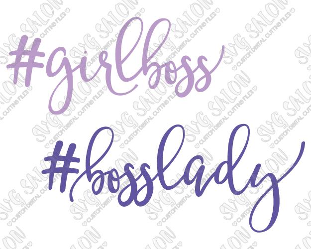 #GIRLBOSS / #BOSSLADY Girl Boss Boss Lady Cut Files in SVG, EPS, DXF, JPEG,  and PNG.