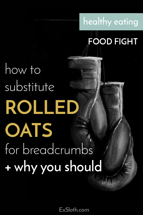 Rolled Oats vs. Bread Crumbs: A Food Fight.