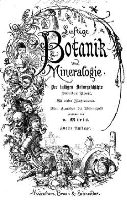 Lustige Botanik und Mineralogie.