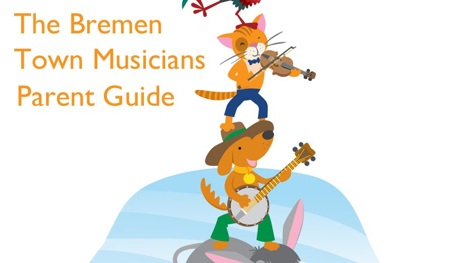 CSO Sounds & Stories » The Bremen Town Musicians: Parent Guide.
